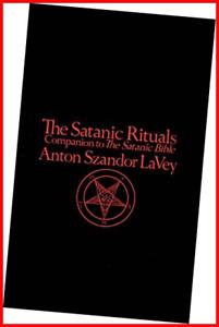 "Satanic Rituals: Companion to the ""Satanic Bible"""