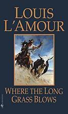 Where the Long Grass Blows by Louis L'Amour (1988, Paperback)