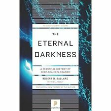The Eternal Darkness: A Personal History of Deep-Sea Exploration (Princeton Scie