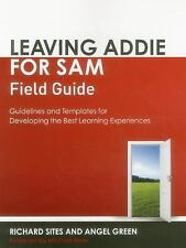 Leaving ADDIE for SAM Field Guide by Angel Green and Richard Sites (2014,...