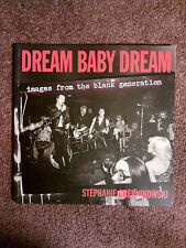 DREAM BABY DREAM: Images from the Blank Generation -'96 1st PB Edit.*Punk Photos