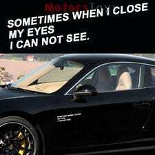 1pc Sometimes When I Close My Eyes I Can Not See Funny Vinyl Car Sticker Decal