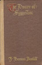 THE POWER OF SUGGESTION di Herman Randall - Caldwell editore 1909