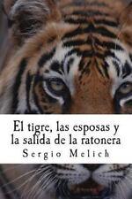 El Tigre, Las Esposas y la Salida de la Ratonera : Un Intento Por Devolver la...