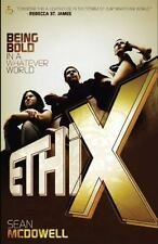ETHIX: Being Bold in a Whatever World by McDowell, Dr. Sean
