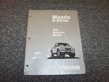 1998 Mazda B2500 B3000 B4000 B-Series Truck Bodyshop Manual 2.5L 3.0L 4.0L V6