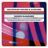 Roger Sanchez - Maximum House And Garage (1998)