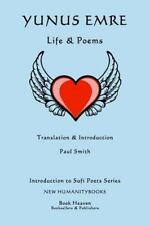 Introduction to Sufi Poets: Yunus Emre: Life and Poems by Paul Smith (2014,...