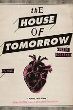 The House of Tomorrow - Good - Bognanni, Peter - Hardcover