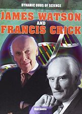 James Watson and Francis Crick (Dynamic Duos of Sc