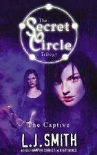 The Secret Circle: The Captive: Book 2,L J Smith