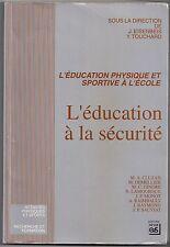 L'EDUCATION A LA SECURITE  L'EDUCATION PHYSIQUE ET SPORTIVE A L'ECOLE - Ed. EP.S