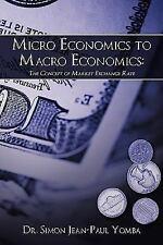 Micro Economics to MacRo Economics : The Concept of Market Exchange Rate by...