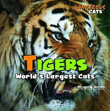 Tigers: World's Largest Cats (Dangerous Cats), Von Zumbusch, Amelie, Good Books
