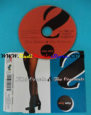 CD Singolo Kid Creole & The Coconuts Why Why SPV 055-44723 GERMANY no mc lp(S24)