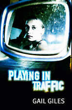 Playing in Traffic, New, Giles, Gail Book