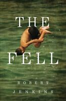 The Fell by Robert Jenkins 9781910453742 | Brand New | Free UK Shipping
