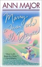 MARRY A MAN WHO WILL DANCE  BY: ANN MAJOR