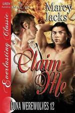Claim Me [Luna Werewolves 12] (Siren Publishing Everlasting Classic Manlove) by