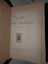 PICCOLO MONDO MODERNO Antonio Fogazzaro Hoepli 1922 romanzo narrativa libro di