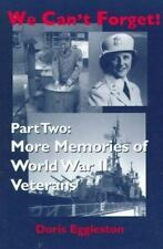 We Can't Forget! Part Two: More Memories of World War II Veterans