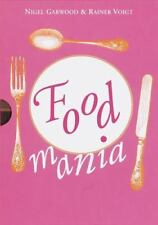 Food Mania: An Extraordinary Visual Record of the Art of Food, from Kitchen