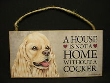 Cocker Spaniel A House Is Not A Home Dog wood Sign Wall Plaque buff blonde Usa