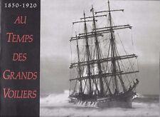 1850 1920 Au temps des Grands Voiliers de Lescal Yves
