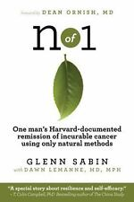 N Of 1 : One Man's Harvard-Documented Remission of Incurable Cancer Using...