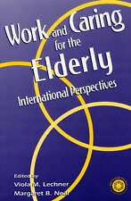 Working and Caring for the Elderly: International Perspectives by