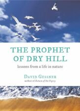 The Prophet of Dry Hill: Lessons From a Life in Nature by David Gessner