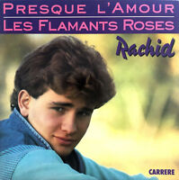 "Rachid 7"" Presque L'Amour / Les Flamants Roses - France (M/M)"