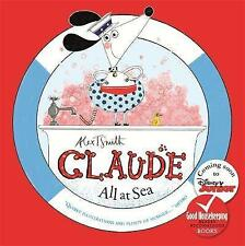 Claude All at Sea: A picture book by Alex T Smith (Paperback, 2017)