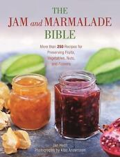 The Jam and Marmalade Bible: More than 250 Recipes for Preserving Fruits, Veg...