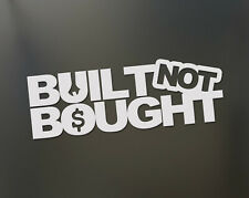 Built not Bought Sticker / Aufkleber / Tuning / JDM / Auto / Motorrad (Weiß)