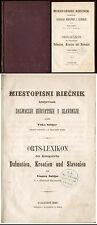 Orts-Lexikon der Königreiche Dalmatien, Kroatien und Slavonien  Zagreb  1866