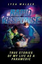 Rapid Response: True Stories of My Life as a Paramedic, Jacky Hyams, Lysa Walder