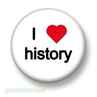 I Love / Heart History 1 Inch / 25mm Pin Button Badge School Reunion Geeks Nerds