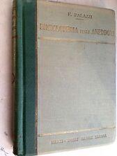 Palazzi: ENCICLOPEDIA DEGLI ANEDDOTI (7000 aneddoti storici) vol.1 Milano 1934