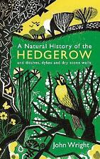 A Natural History of the Hedgerow. and ditches, dykes and dry stone walls by Wri