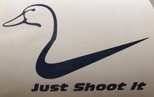 "Just shoot it Decal 3.5"" 4.5"" 5.5"" Nike Duck Hunting Laptop Mug Car Window Bump"