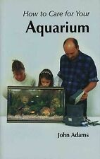 How to Care for Your Aquarium by Captain John Adams (Paperback, 2000)