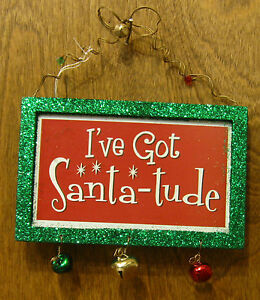 CHRISTMAS SIGN/ORNAMENT #45309J I'VE GOT SANTA-TUDE, w/ Magnet From Retail Store