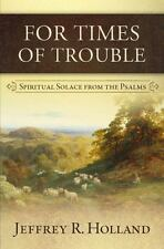 NEW BOOK: For Times of Trouble- Spiritual Solace Psalms, Jeffrey Holland, new CD