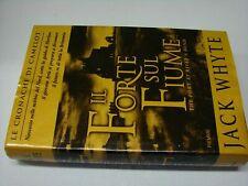 (Jack Whyte) Il forte sul fiume 2001 PIEMME 1 ed.