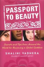 Passport to Beauty: Secrets and Tips from Around the World for Becoming a Global