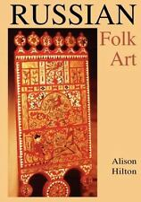 Russian Folk Art: By Hilton, Alison