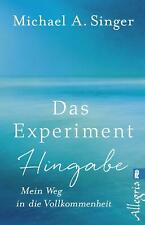 Das Experiment Hingabe von Michael A. Singer (Taschenbuch)