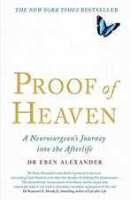 Proof of Heaven: A Neurosurgeon's Journey into the Afterlife by Alexander,  Eben