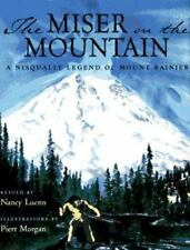 Miser on the Mountain: A Nisqually Legend of Mount Rainier by Nancy Luenn VGC HC